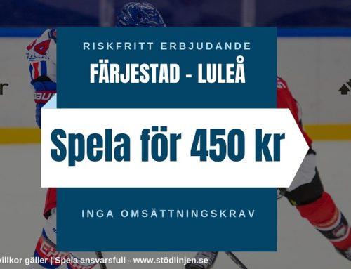 Riskfritt spel (19/10): SHL – Färjestad VS Luleå – Inga omsättningskrav